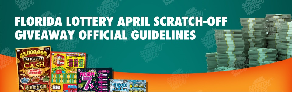 Florida Lottery april scratch-off give away Guidelines