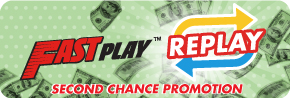 Fast Play Second Chance Promotion