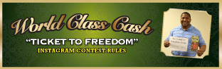 World Class Cash TICKET TO FREEDON INSTAGRAM CONTEST RULES