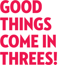 Good Things Come in Threes!